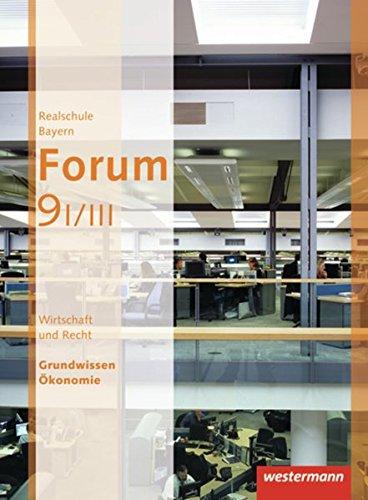Forum - Wirtschaft und Recht / Sozialkunde Ausgabe 2012: Schülerband 9 Wahlpflichtfächergruppe I/IIIa/IIIb