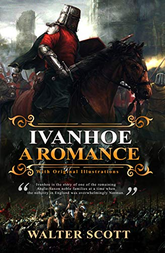 Ivanhoe A Romance : With original illustrations (English Edition)