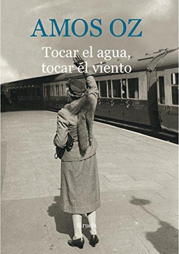 Tocar el agua, tocar el viento: 9 (Biblioteca Amos Oz)