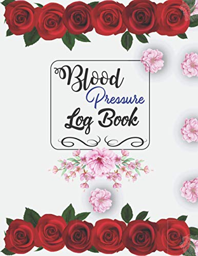 Blood Pressure Logbook: Tracker Record & Monitor Blood Pressure at Home: Blood Pressure Journal Book , Logbook to Track Record Heart Rate Systolic and Diastolic.