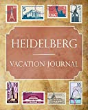 Heidelberg Vacation Journal: Blank Lined Heidelberg Travel Journal/Notebook/Diary Gift Idea for People Who Love to Travel