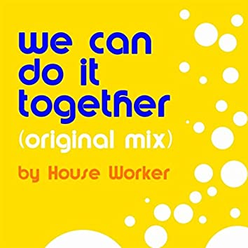 We Can Do It Together