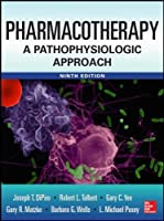 Pharmacotherapy: A Pathophysiologic Approach (Pharmacotherapy : a Pathophysiologic Approach)