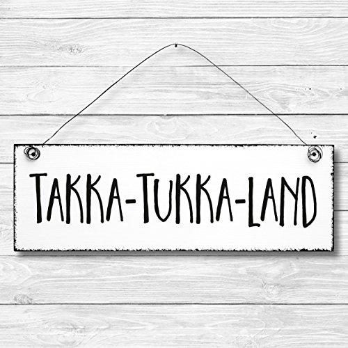 Takka Tukka Land - Dekoschild Türschild Wandschild Holz Deko Schild 10x30cm Holzdeko Holzbild Deko Schild Geschenk Mitbringsel Geburtstag Hochzeit Weihnachten