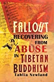 Fallout: Recovering from Abuse in Tibetan Buddhism - Tahlia Newland