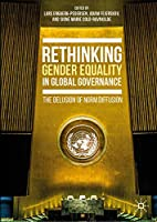 Rethinking Gender Equality in Global Governance: The Delusion of Norm Diffusion