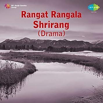 Rangat Rangala Shrirang - Drama