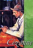 Cezanne - La Rivoluzione Del Colore [Italian Edition]