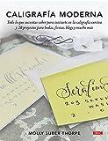 Caligrafía moderna: Todo lo que necesitas saber para iniciarte en la caligrafía cursiva y 20 proyectos para bodas, fiestas, blogs y mucho más (Spanish Edition)