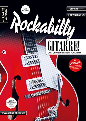 Rockabilly-Gitarre: Licks und Techniken des Rockabilly (inkl. Download). Lehrbuch für E-Gitarre. Gitarrenschule. Playalongs. Musiknoten.