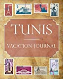 Tunis Vacation Journal: Blank Lined Tunis Travel Journal/Notebook/Diary Gift Idea for People Who Love to Travel