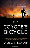 The Coyote's Bicycle: The Untold Story of 7,000 Bicycles and the Rise of a Borderland Empire (Hardcover)
