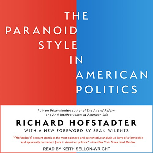 The Paranoid Style in American Politics audiobook cover art
