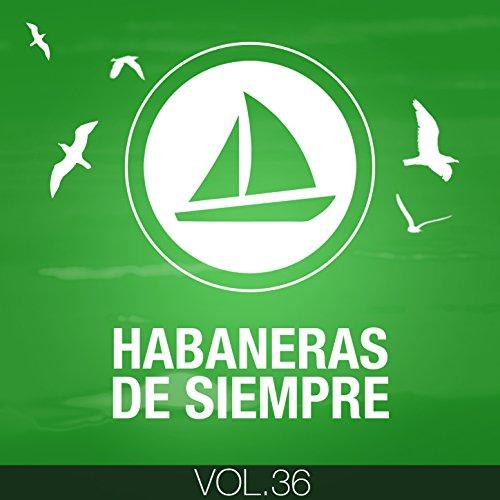 Habaneras de Siempre (Volumen 36)