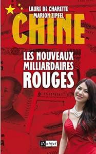 Book's Cover of Chine. Les nouveaux milliardaires rouges