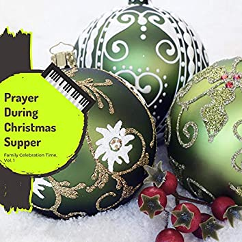 Prayer During Christmas Supper - Family Celebration Time, Vol. 1