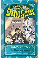 The Secret Dinosaur #2, Hunters Attack! The Dinotek Adventures - Young Readers, Dinosaur Books for Children: Volume 2 Paperback
