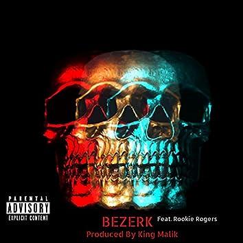 Bezerk (feat. Rookie Rogers)