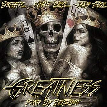 Greatness (feat. Vince Loyal X Joey Falls)