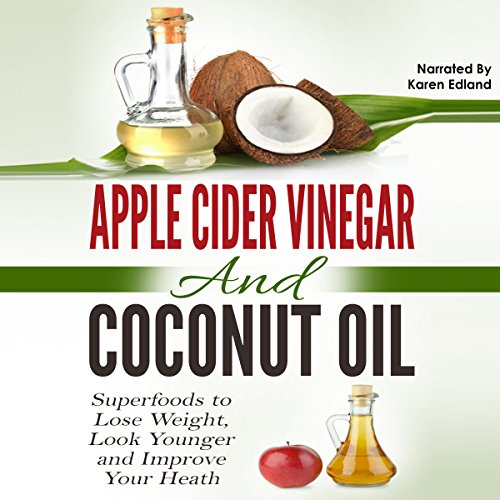Apple Cider Vinegar and Coconut Oil audiobook cover art