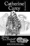 Catherine Carey in a Nutshell - Adrienne Dillard