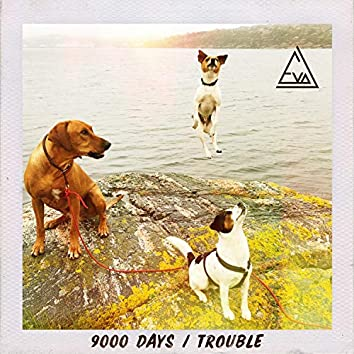 9000 Days / Trouble