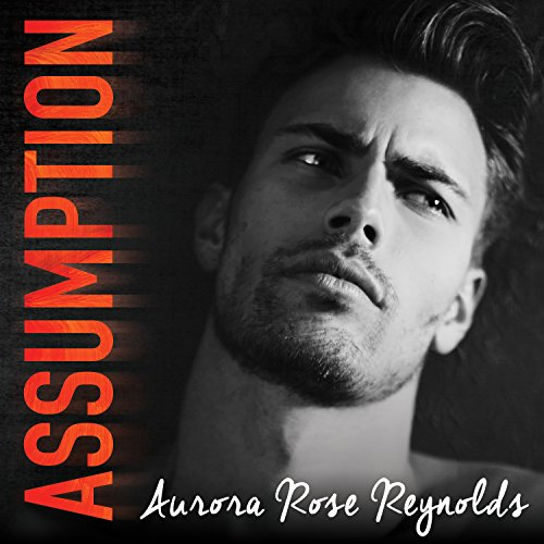 Assumption     Underground Kings, Book 1              By:                                                                                                                                 Aurora Rose Reynolds                               Narrated by:                                                                                                                                 Lidia Dornet,                                                                                        Sebastian York                      Length: 7 hrs and 58 mins     18 ratings     Overall 4.6