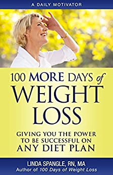 100 MORE Days of Weight Loss: Giving You the Power to Be Successful on ANY Diet Plan by [Linda Spangle]