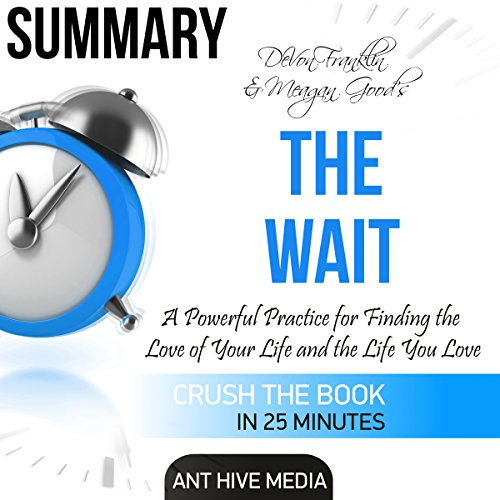 DeVon Franklin and Meagan Good's The Wait: A Powerful Practice for Finding the Love of Your Life and the Life You Love Summary audiobook cover art