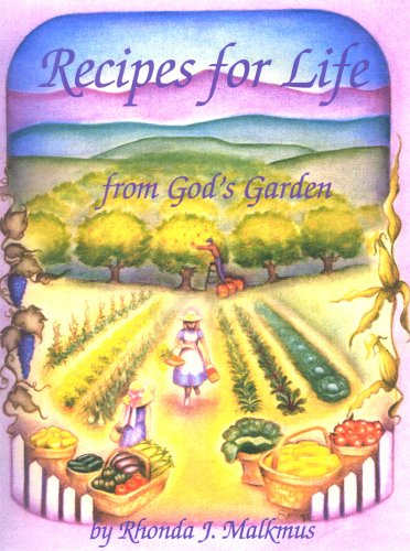 Recipes For Life From God's Garden