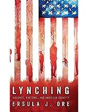 Lynching: Violence, Rhetoric, and American Identity (Race, Rhetoric & Media)