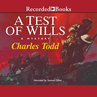A Test of Wills                   By:                                                                                                                                 Charles Todd                               Narrated by:                                                                                                                                 Samuel Giles                      Length: 10 hrs and 28 mins     858 ratings     Overall 4.0