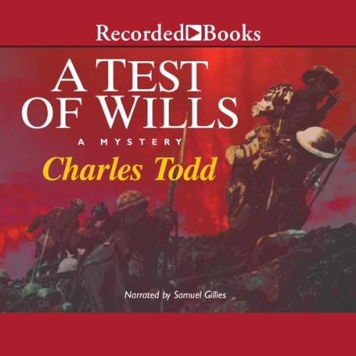 A Test of Wills                   By:                                                                                                                                 Charles Todd                               Narrated by:                                                                                                                                 Samuel Giles                      Length: 10 hrs and 28 mins     850 ratings     Overall 4.0