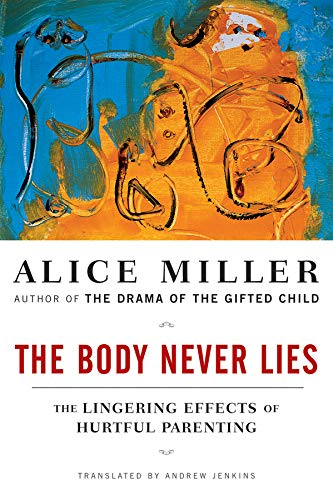 Image OfThe Body Never Lies: The Lingering Effects Of Hurtful Parenting