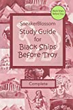 Study Guide for Black Ships Before Troy - Complete Edition (SneakerBlossom Ancient History)