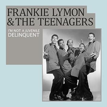 I'm Not a Juvenile Delinquent