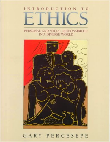 Introduction to Ethics: Personal and Social Responsibility in a Diverse World