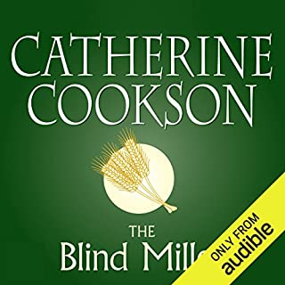 The Blind Miller                   By:                                                                                                                                 Catherine Cookson                               Narrated by:                                                                                                                                 Susan Jameson                      Length: 9 hrs and 56 mins     1 rating     Overall 5.0