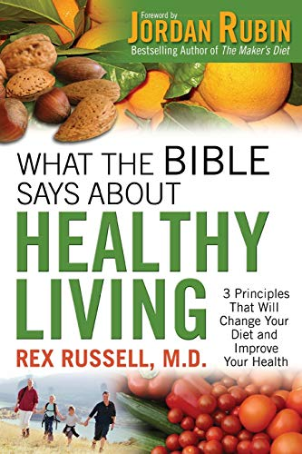 Compare Textbook Prices for What the Bible Says About Healthy Living Reissue Edition ISBN 9780800725693 by Russell, Rex MD,Rubin, Jordan