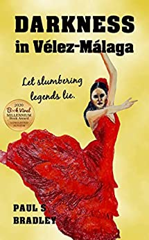 Darkness in Velez-Malaga: Crime thriller set in the world of Flamenco (Andalusian Mystery Series Book 3) by [Paul S Bradley, Jill Carrott, Gary Smailes]