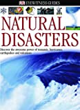 Natural Disasters: Discover the awesome power of tsunamis, hurricanes, earthquakes and volcanoes
