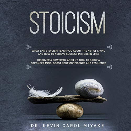 Stoicism: What Can Stoicism Teach You about the Art of Living and How to Achieve Success in Modern Life? cover art