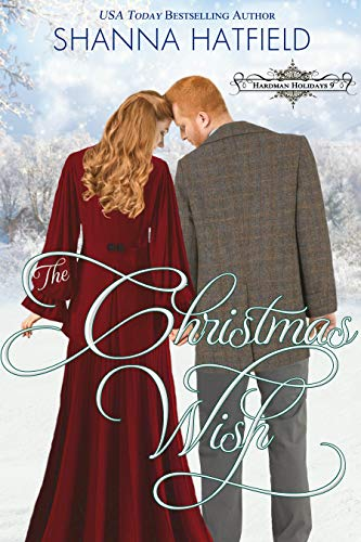 The Christmas Wish: A Sweet Historical Holiday Romance (Hardman Holidays Book 9)