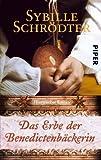 Das Erbe der Benedictenbäckerin: Historischer Roman (Lebkuchen-Reihe, Band 2)