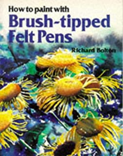How to Paint With Brush-Tipped Felt Pens