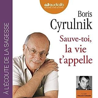 Sauve-toi, la vie t'appelle                   De :                                                                                                                                 Boris Cyrulnik                               Lu par :                                                                                                                                 Vincent Schmitt                      Durée : 6 h et 40 min     18 notations     Global 4,5