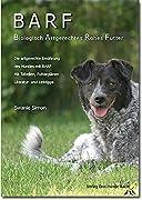 Swanie Simon: BARF - Biologisch Artgerechtes Rohes Futter für Hunde