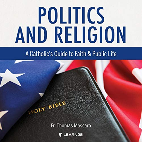 Politics and Religion: A Catholic's Guide to Faith and Public Life copertina