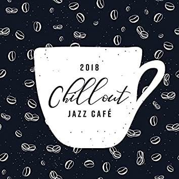 2018 Chillout Jazz Café