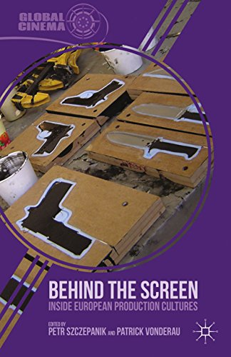 Behind the Screen: Inside European Production Cultures (Global Cinema) (English Edition)